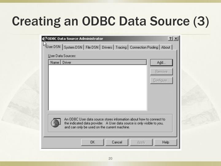 Creating an ODBC Data Source (3)