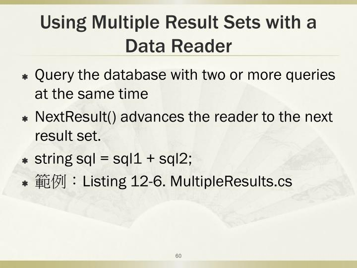 Using Multiple Result Sets with a Data Reader