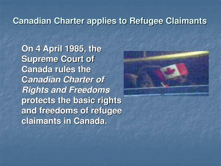Canadian Charter applies to Refugee Claimants