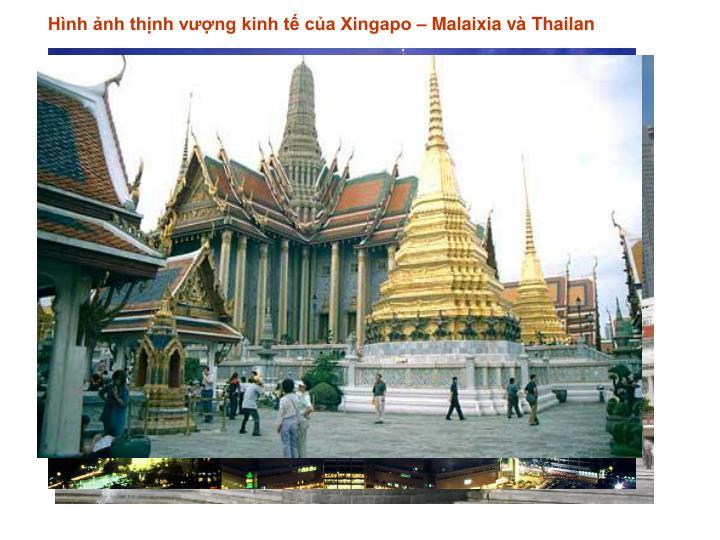 Hình ảnh thịnh vượng kinh tế của Xingapo – Malaixia và Thailan