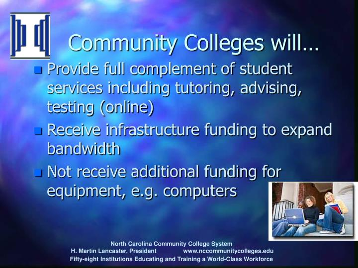 Community Colleges will…