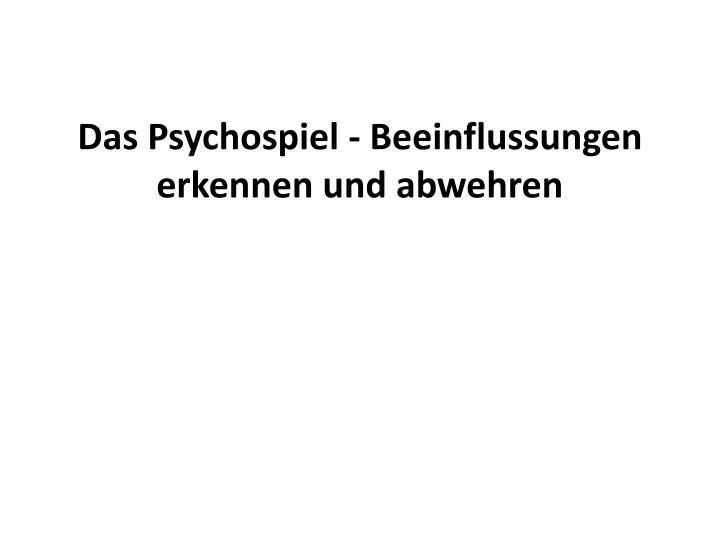 Das Psychospiel - Beeinflussungen erkennen und abwehren