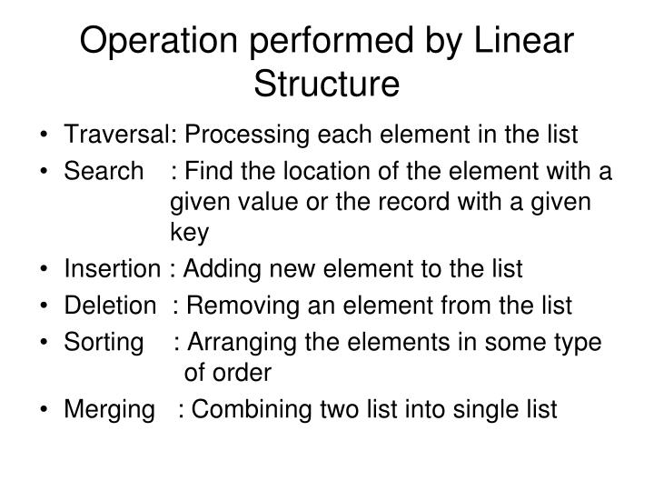 Operation performed by linear structure