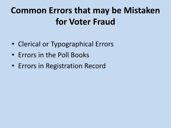Common Errors that may be Mistaken for Voter Fraud