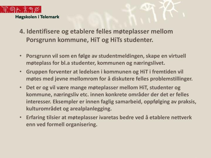 4. Identifisere og etablere felles møteplasser mellom Porsgrunn kommune,