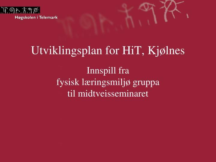 Utviklingsplan for HiT, Kjølnes