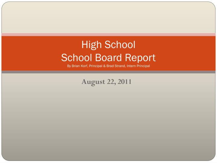 High school school board report by brian korf principal brad strand intern principal