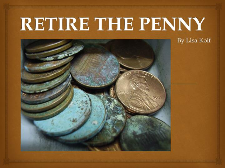 Retire the penny