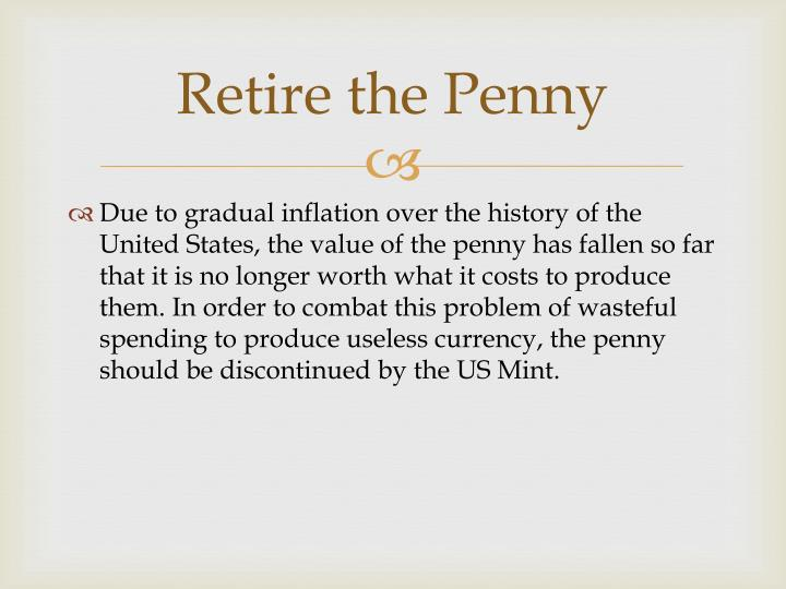 Retire the penny1