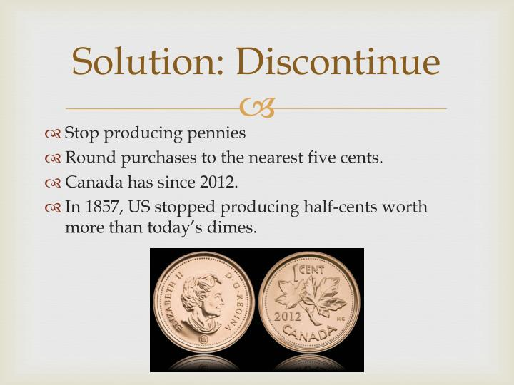 Solution: Discontinue