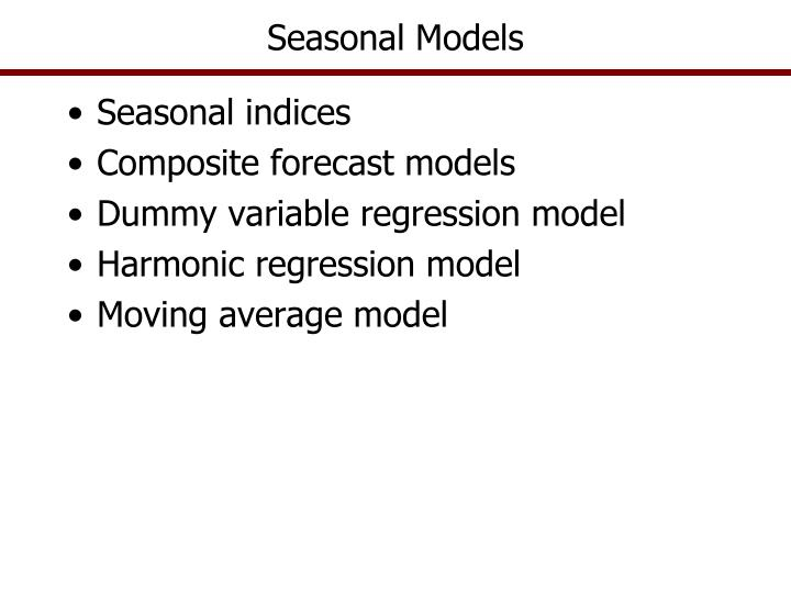 Seasonal Models