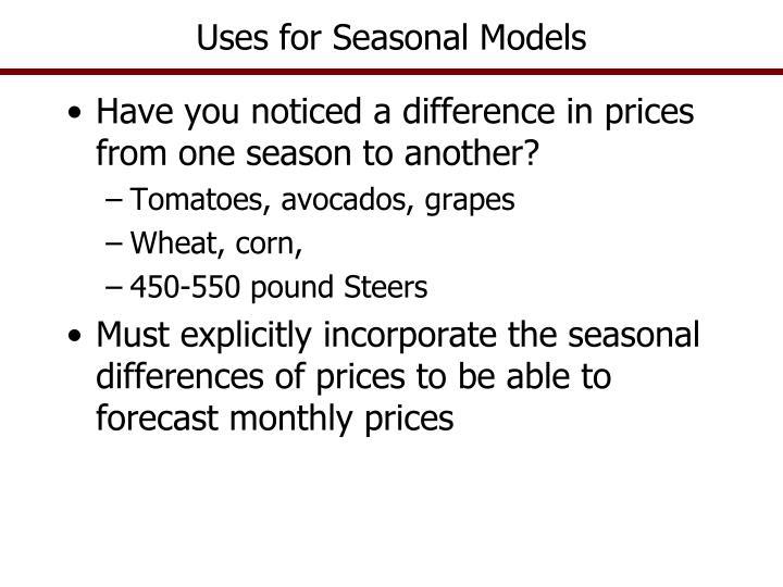 Uses for Seasonal