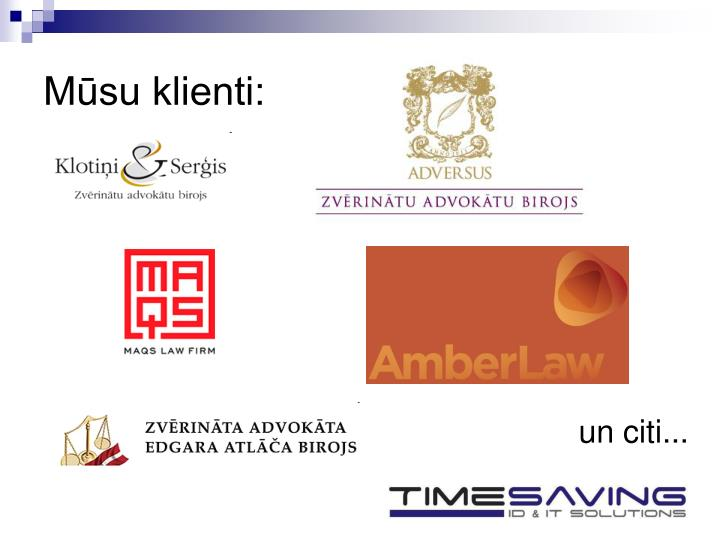 Mūsu klienti: