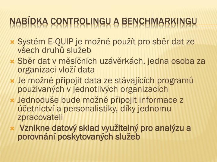 Systém E-QUIP je možné použít pro sběr dat ze všech