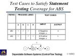 test cases to satisfy statement testing coverage for abs