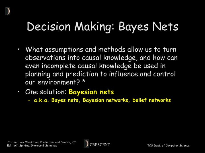 Decision Making: Bayes Nets