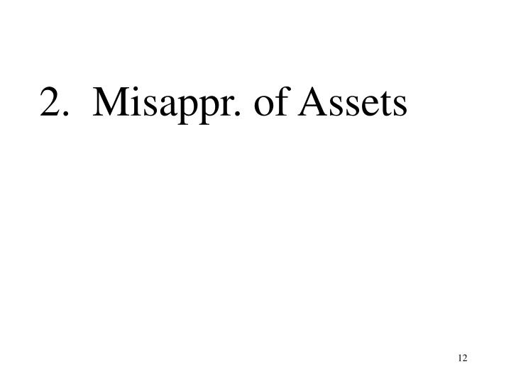 2.  Misappr. of Assets
