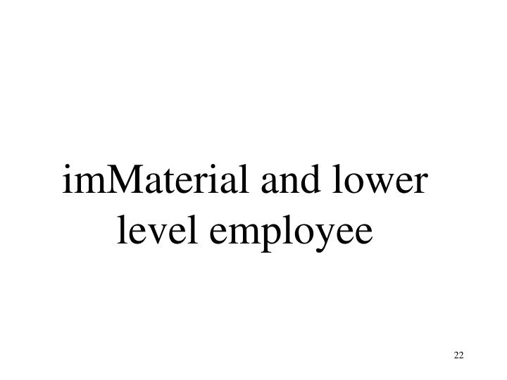 imMaterial and lower level employee