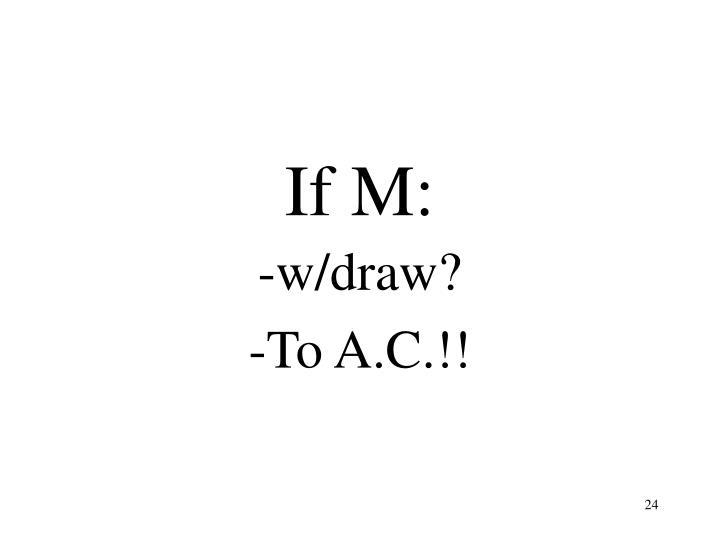 If M: