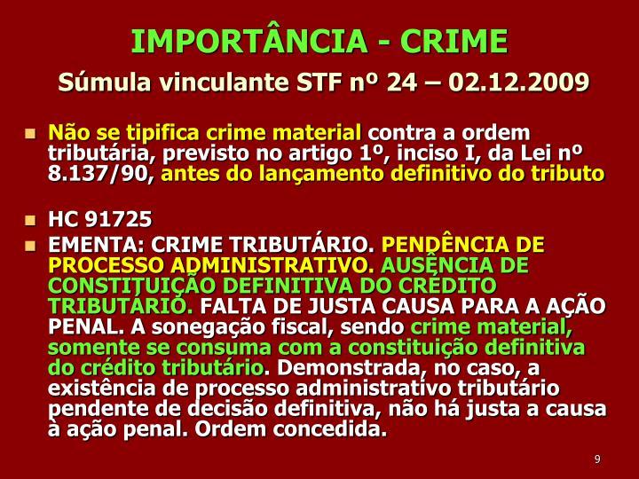 IMPORTÂNCIA - CRIME