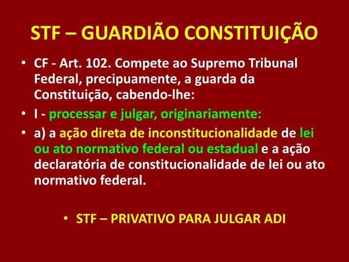 STF – GUARDIÃO CONSTITUIÇÃO