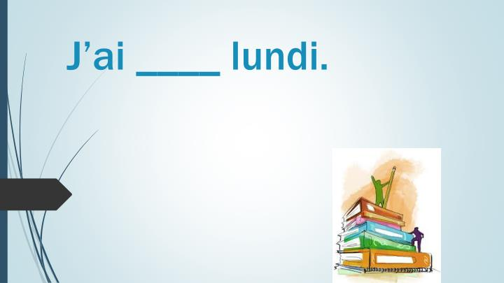 J'ai ____ lundi.