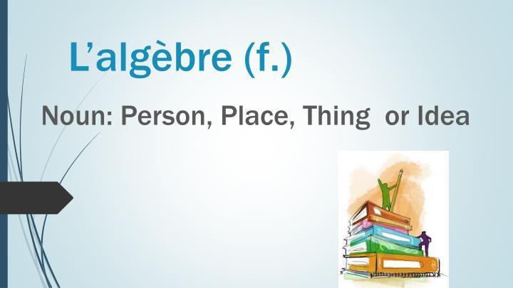 L'algèbre (f.)