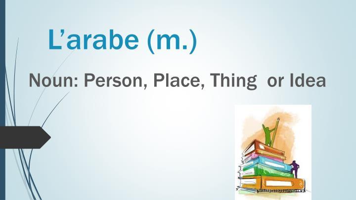 L'arabe (m.)