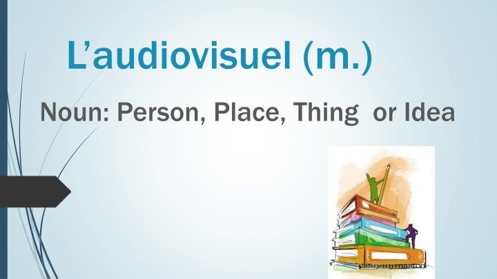 L'audiovisuel (m.)