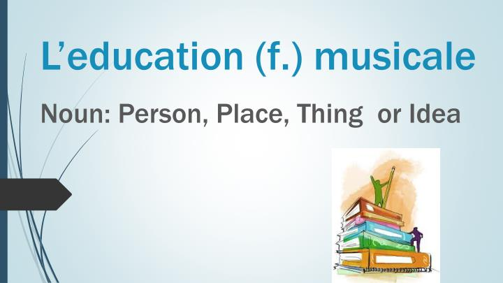 L'education (f.) musicale