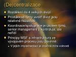 de centralizace