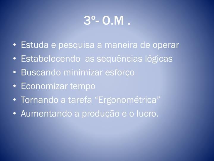 3º- O.M .