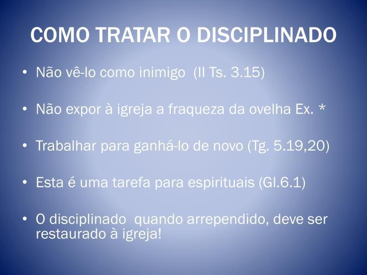 COMO TRATAR O DISCIPLINADO
