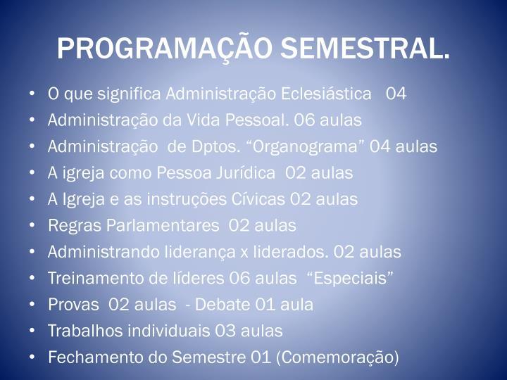 PROGRAMAÇÃO SEMESTRAL.