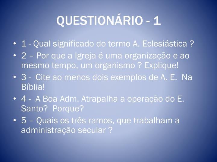 QUESTIONÁRIO - 1