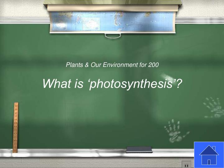 Plants & Our Environment for 200