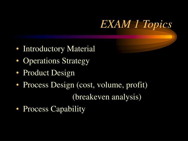EXAM 1 Topics