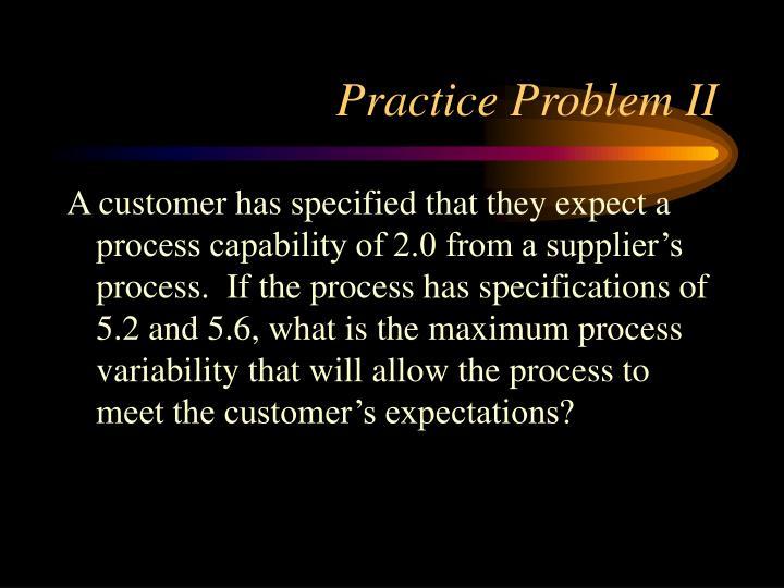Practice Problem II