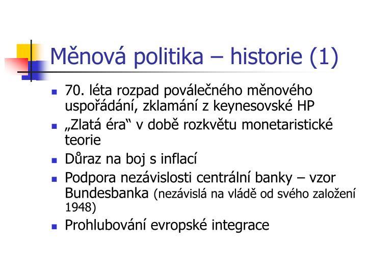 Měnová politika – historie (1)