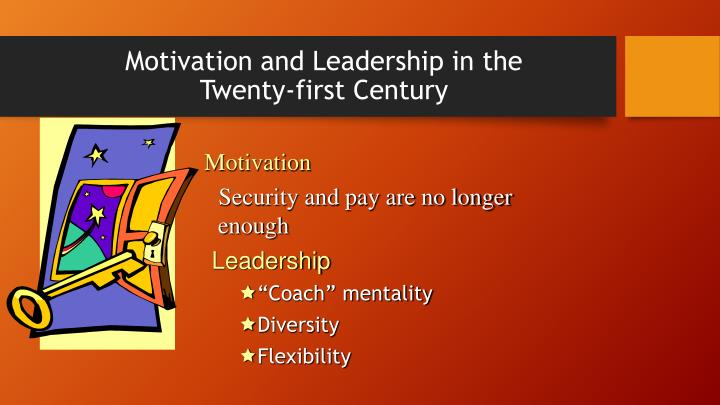 Motivation and Leadership in the