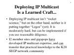 deploying ip multicast is a learned craft