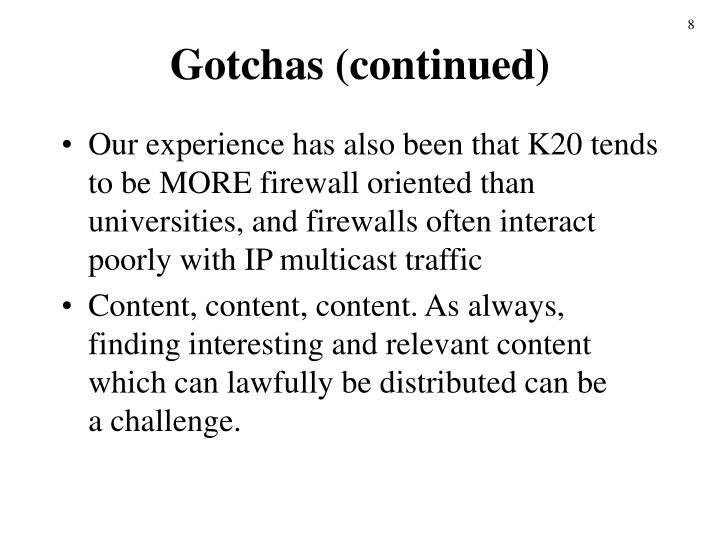 Gotchas (continued)