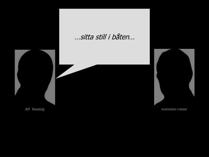 …sitta still i båten…