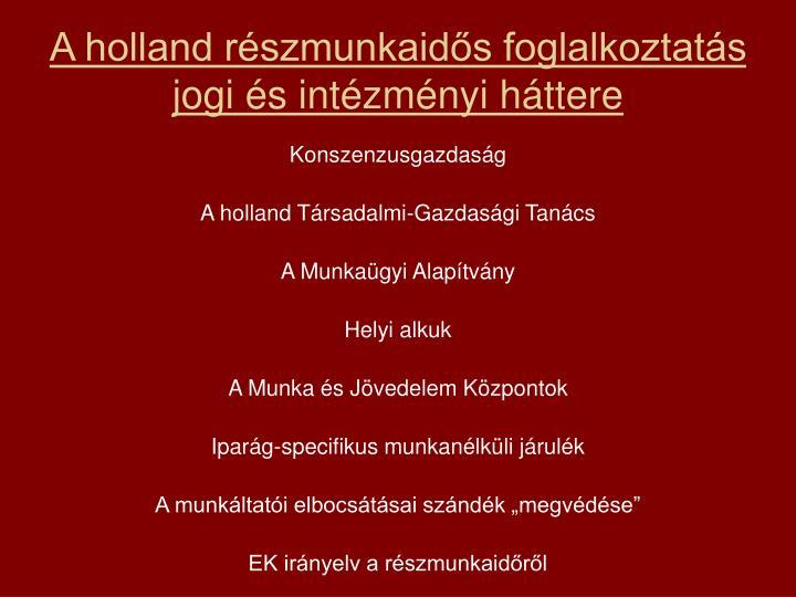 A holland részmunkaidős foglalkoztatás jogi és intézményi háttere