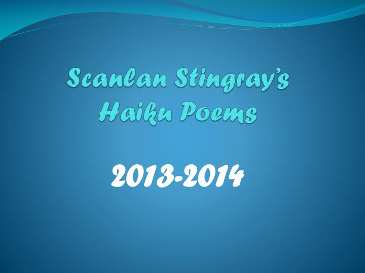 Scanlan stingray s haiku poems