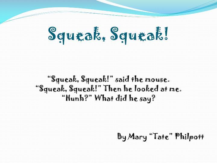 Squeak, Squeak!