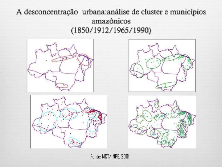 A desconcentração  urbana:análise de cluster e municípios amazônicos