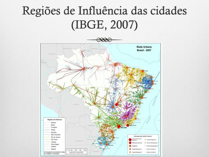 Regiões de Influência das cidades (IBGE, 2007)