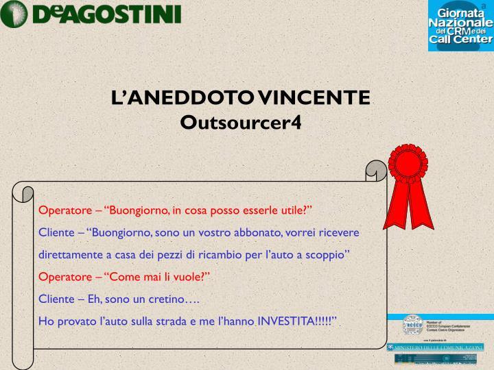 L'ANEDDOTO VINCENTE Outsourcer4