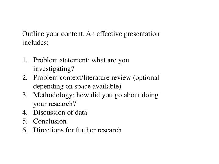 Outline your content. An effective presentation